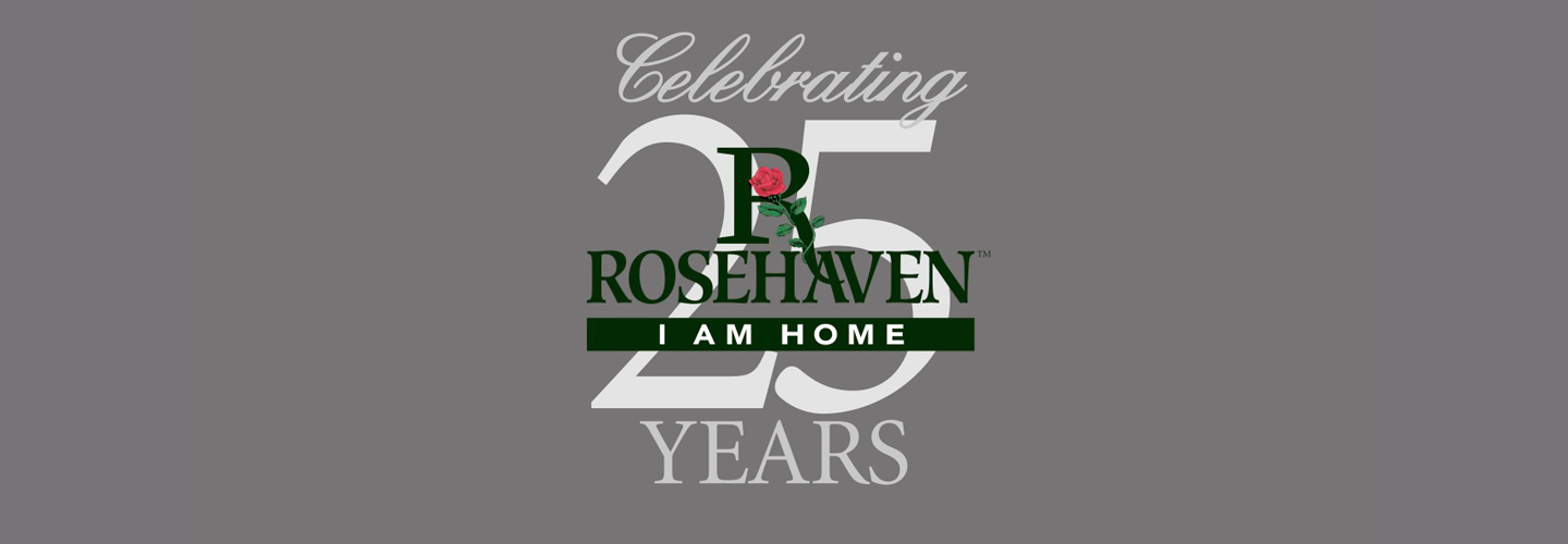 At 25, Rosehaven is Just Getting Started